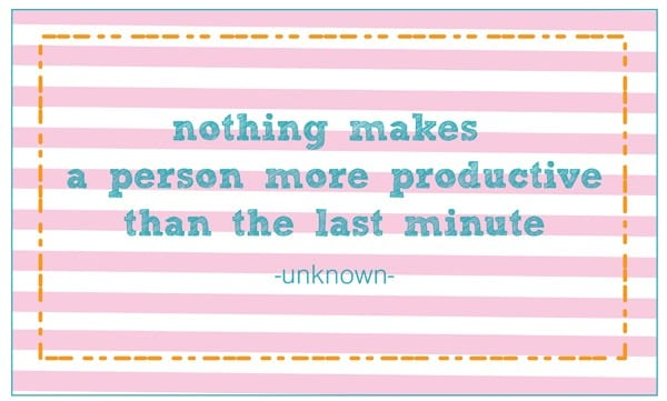 nothing_makes_a_person_more_productive_than_the_last_minute-01