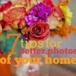 7 tips for better photos of your home