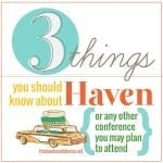 3 things about haven {or any conference you plan to attend}