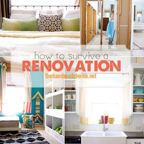how to survive a renovation - The Handmade Home