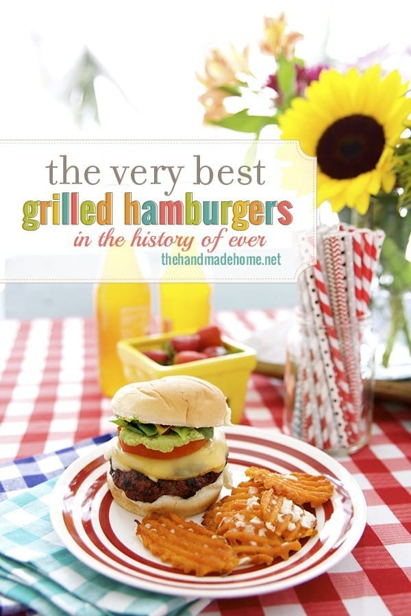 the very best grilled hamburgers {in the history of ever} - the ...
