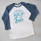 all_good_things_are_wild_and_free_t_shirt