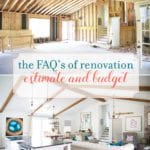 faq's of renovation: estimate and budget