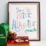 see ya later alligator {free printables}